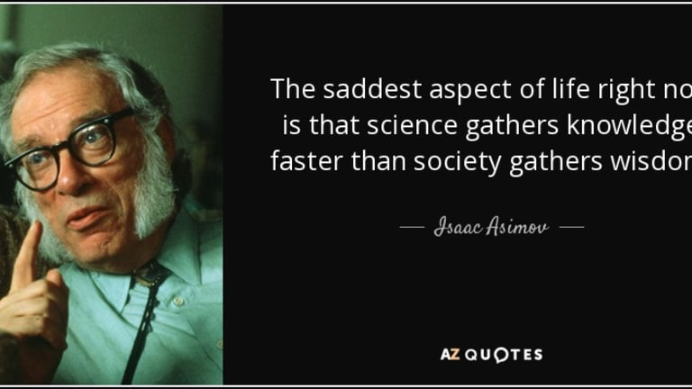 Isaac Asimov And How Human Knowledge Often Outpaces Human Wisdom